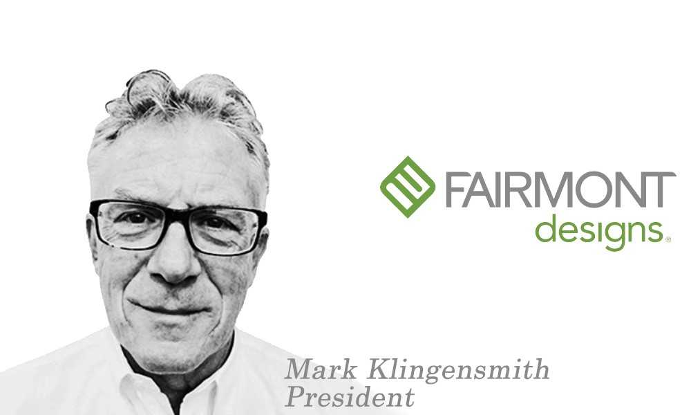Fairmont Designs names Mark Klingensmith as the new president of its hospitality business unit