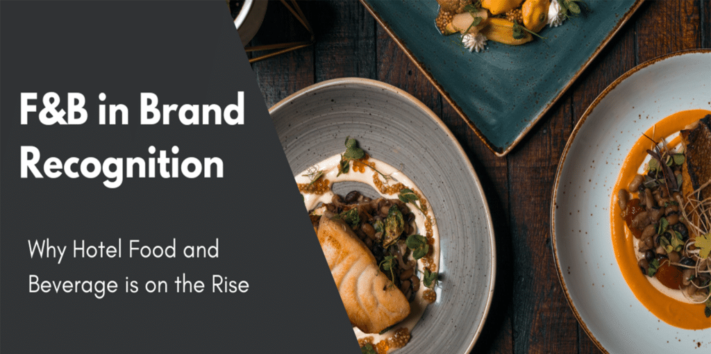 Why hotel food and beverage is on the rise