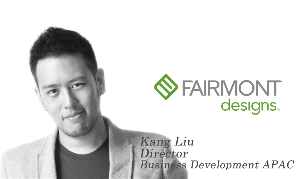 Fairmont Designs names Kang Liu as the new regional business development director of APAC.