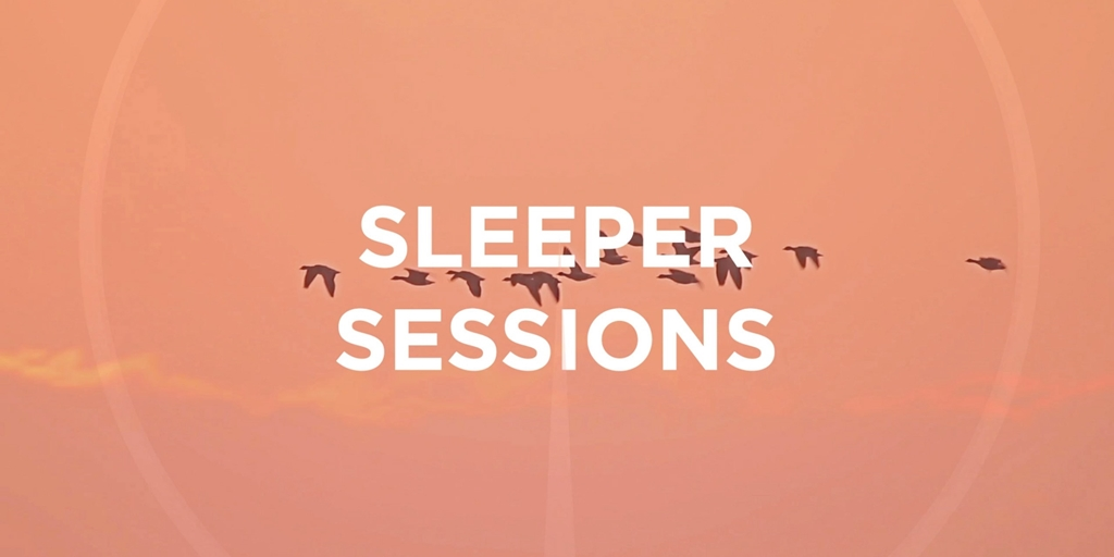 Sleeper Media announces launch of SLEEPER SESSIONS