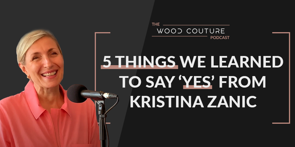 Five things we learned to say yes to from Kristina Zanic