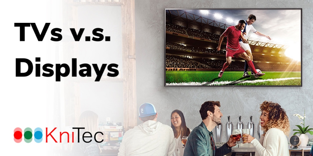 KniTecKnows: TVs v displays – what's the difference?